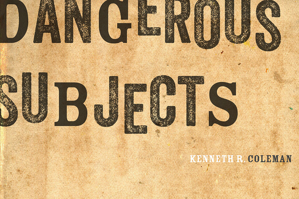 Cover of 'Dangerous Subjects' by Kenneth R Coleman