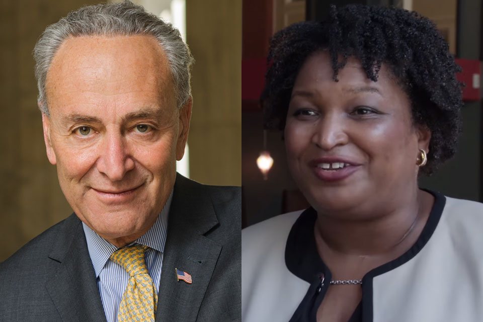 Senator Chuck Schumer (D-NY), Senate Minority Leader, and Stacey Abrams. Abrams served for eleven years in the Georgia House of Representatives, seven as Democratic Leader. In 2018, Abrams became the Democratic nominee for Governor of Georgia, winning more votes than any other Democrat in the state's history.