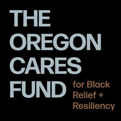 The Oregon Cares Fund Offers First COVID Relief Awards to Black Families, Businesses, Nonprofits