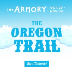 The Armory The Oregon Trail